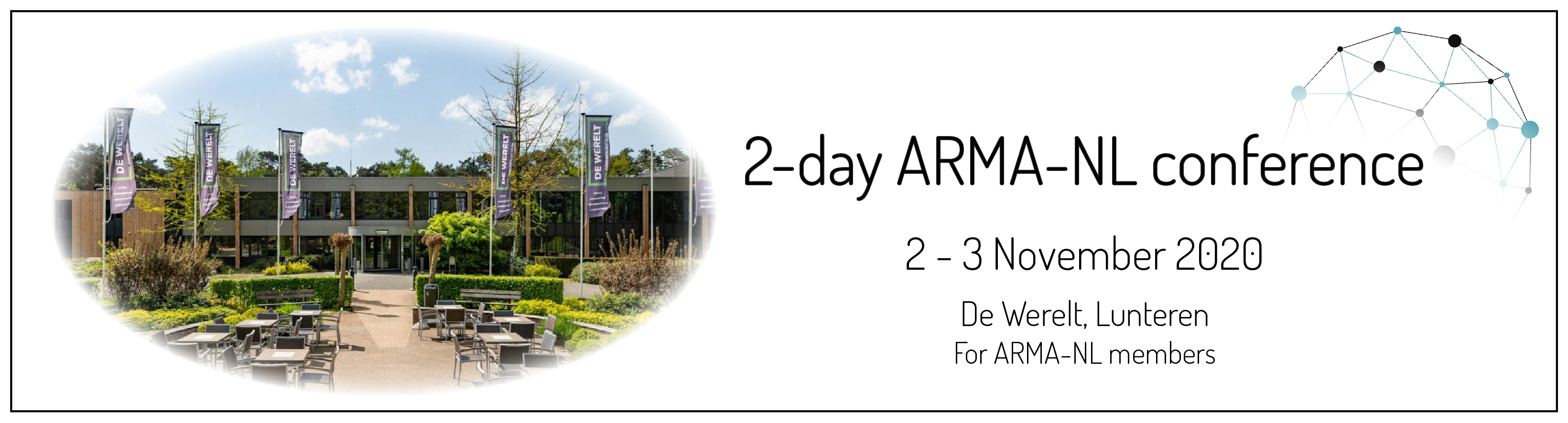 ARMA NL meeting 2-4 November, location de Werelt, Lunteren